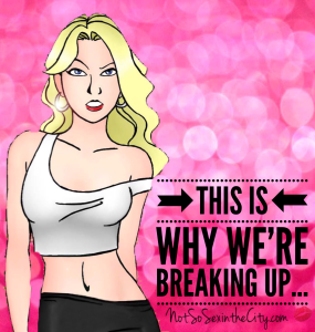 This Is Why We're Breaking Up…