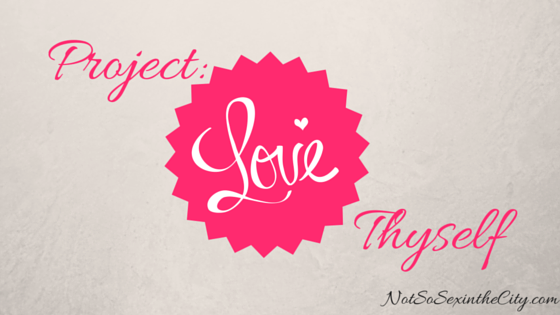 Project: Love Thyself