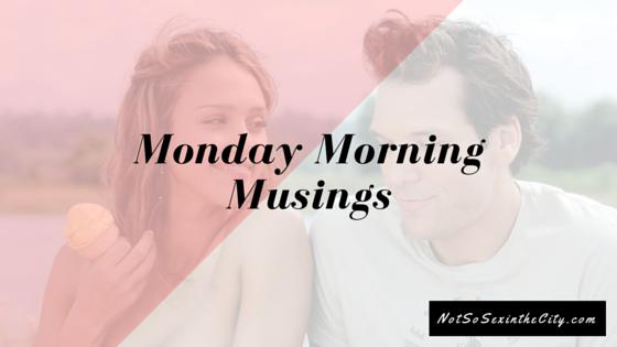 Monday Morning Musings