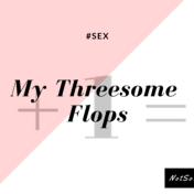 My Threesome Flops