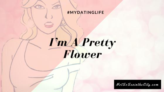 I'm A Pretty Flower