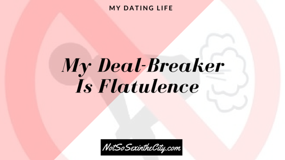My Deal-Breaker Is Flatulence