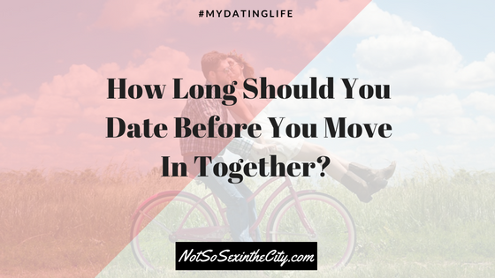 how-long-should-you-date-before-you-move-in-together