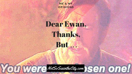 Dear Ewan, Thanks, But …