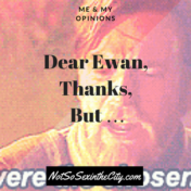 Dear Ewan, Thanks, But …